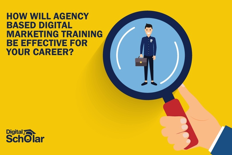 How Will Agency Based Digital Marketing Training be Effective for Your Career?