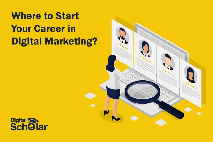 Where to Start Your Career in Digital Marketing According To Your Interests?
