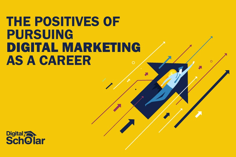 The Positives of Pursuing Digital Marketing as a Career