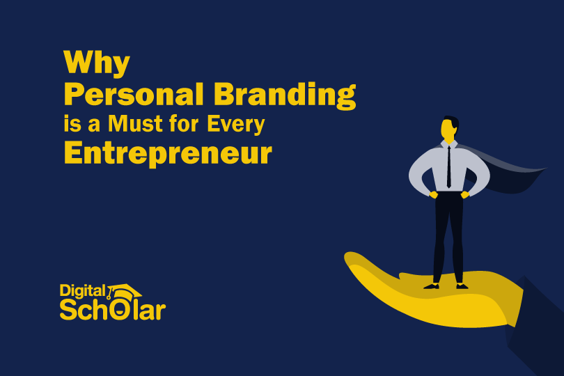 Why Personal Branding is a Must for Every Entrepreneur