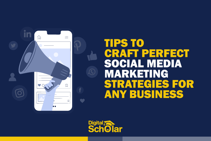 Tips To Craft Perfect Social Media Marketing Strategies For Any Business