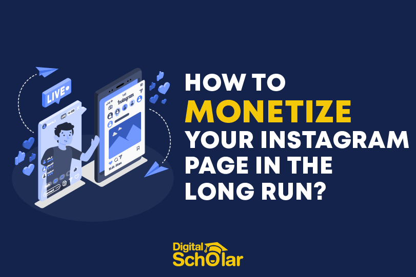How to Monetize Your Instagram Page In The Long Run