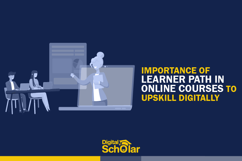 importance of learner path in online courses to upskill digitally